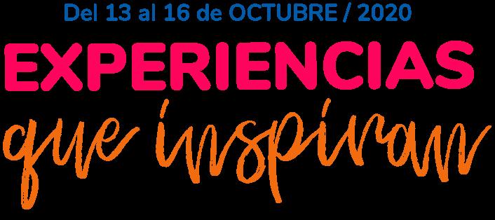 13 al 16 de octubre 2020, Experiencias que inspiran
